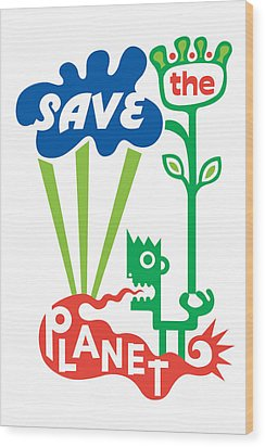 Save The Planet  Wood Print by Andi Bird