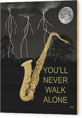 Sax Youll Never Walk Alone Wood Print by Eric Kempson