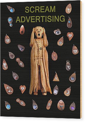 Scream Advertising Wood Print by Eric Kempson