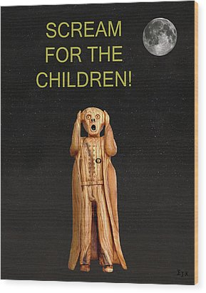 Scream For The Children Wood Print by Eric Kempson