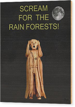 Scream For The Rain Forests Wood Print by Eric Kempson