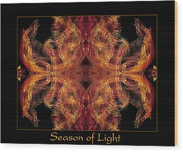 Wood Print featuring the photograph Season Of Light 2 by Bell And Todd