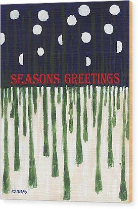 Seasons Greetings 2 Wood Print by Patrick J Murphy