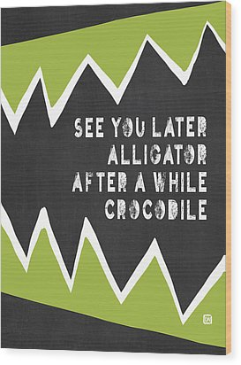Wood Print featuring the painting See You Later Alligator by Lisa Weedn
