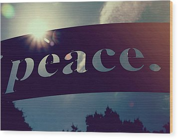 Wood Print featuring the photograph Seek Peace And Pursue It by Joel Witmeyer