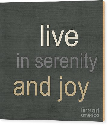 Serenity And Joy Wood Print by Linda Woods