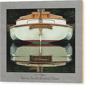 Serna, South Bristol, Maine  Wood Print by Dave Higgins