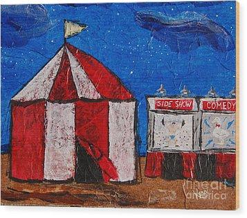 Set My Circus Down Wood Print by Kerri Ertman