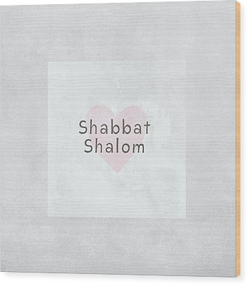 Wood Print featuring the mixed media Shabbat Shalom Soft Heart- Art By Linda Woods by Linda Woods