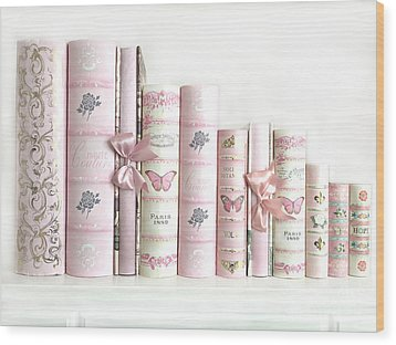 Wood Print featuring the photograph Shabby Chic Pink Books Collection - Paris Pink Books Art Prints Home Decor by Kathy Fornal