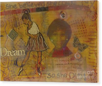 She Believed She Could Wood Print by Angela L Walker