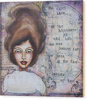 She Didn't Know - Inspirational Spiritual Mixed Media Art Wood Print by Stanka Vukelic