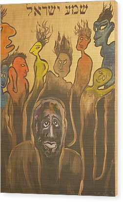 Shema Yisrael Wood Print by Zsuzsa Sedah Mathe