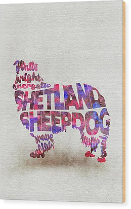 Wood Print featuring the painting Shetland Sheepdog Watercolor Painting / Typographic Art by Inspirowl Design