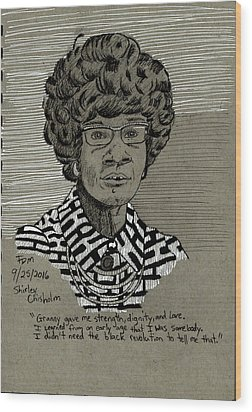 Shirley Chisholm Wood Print