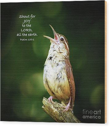 Wood Print featuring the photograph Shout For Joy by Kerri Farley