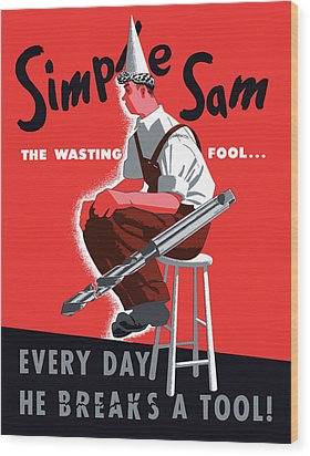 Simple Sam The Wasting Fool Wood Print by War Is Hell Store