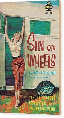 Sin On Wheels Wood Print by Paul Rader