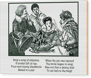 Sing A Song Of Sixpence Nursery Rhyme Wood Print by Marian Cates