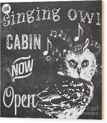 Singing Owl Cabin Rustic Sign Wood Print by Mindy Sommers