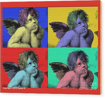 Sisteen Chapel Cherub Angels After Michelangelo After Warhol Robert R Splashy Art Pop Art Prints Wood Print by Robert R Splashy Art