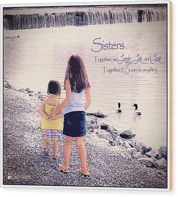 Sisters Wood Print by Tom Schmidt