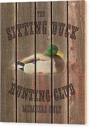 Sitting Duck Hunting Club Wood Print