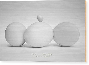 Wood Print featuring the photograph Size Matters by Martina  Rathgens