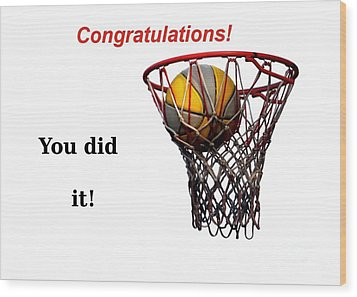 Slam Dunk Congratulations Greeting Card Wood Print by Yali Shi