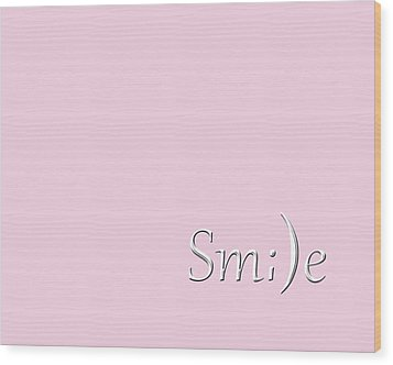 Smile Wood Print by Cherie Duran