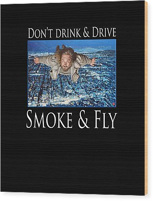 Wood Print featuring the painting Smoke And Fly by Tom Roderick