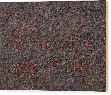 Smooth As Silk Wood Print by James W Johnson