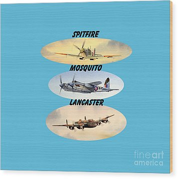 Wood Print featuring the painting Spitfire Mosquito Lancaster Aircraft With Name Banners by Bill Holkham