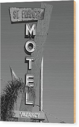 St Francis Motel Stockton Ca Wood Print by Troy Montemayor