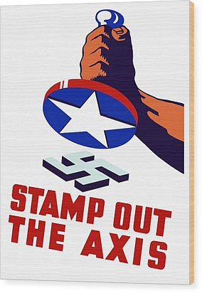 Stamp Out The Axis Wood Print by War Is Hell Store