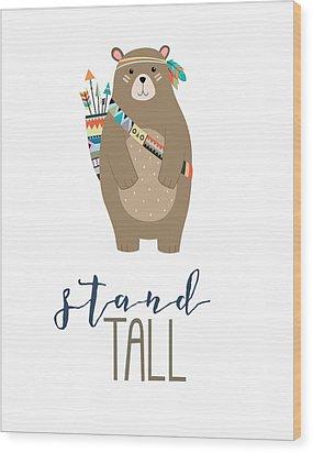 Stand Tall Wood Print by Jaime Friedman