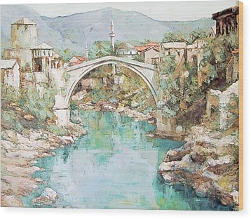 Stari Most Bridge Over The Neretva River In Mostar Bosnia Herzegovina Wood Print