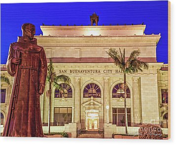 Statue Of Saint Junipero Serra In Front Of San Buenaventura City Hall Wood Print by John A Rodriguez