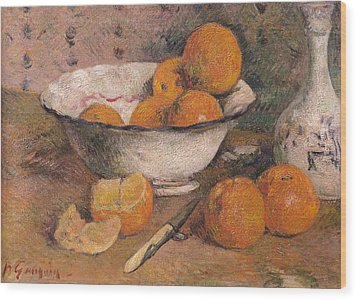 Still Life With Oranges Wood Print by Paul Gauguin