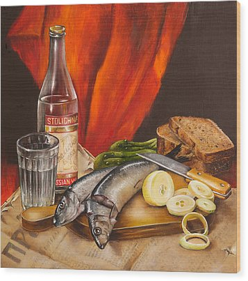 Still Life With Vodka And Herring Wood Print by Roxana Paul
