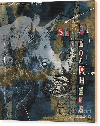 Stop Rhino Poachers Wildlife Conservation Art Wood Print