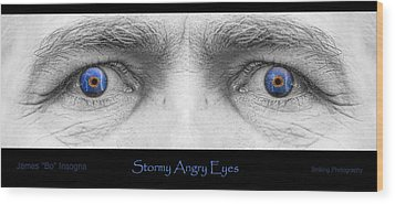 Stormy Angry Eyes Poster Print Wood Print by James BO  Insogna