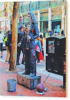 Street Performer 2 . Photoart Wood Print by Wingsdomain Art and Photography