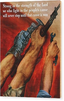 Strong Is The Strength Of The Lord Wood Print by War Is Hell Store