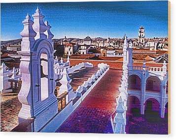 Sucre Convent Wood Print by Dennis Cox WorldViews