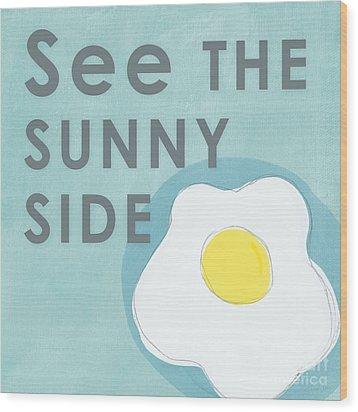 Sunny Side Wood Print by Linda Woods
