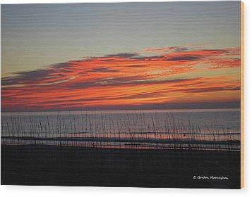 Sunrise Wood Print by Gordon Mooneyhan