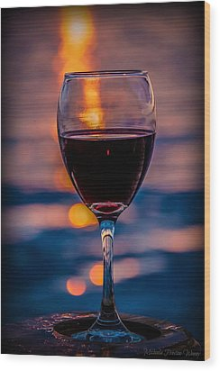 Wood Print featuring the photograph Sunset Wine by Michaela Preston