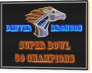 Wood Print featuring the photograph Super Bowl 50 Champions by Shane Bechler