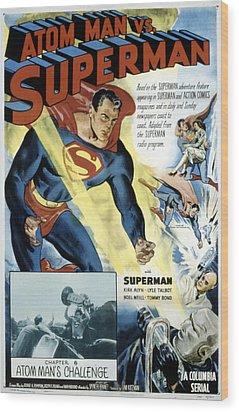 Superman, Serial, Kirk Alyn, Chapter 6 Wood Print by Everett